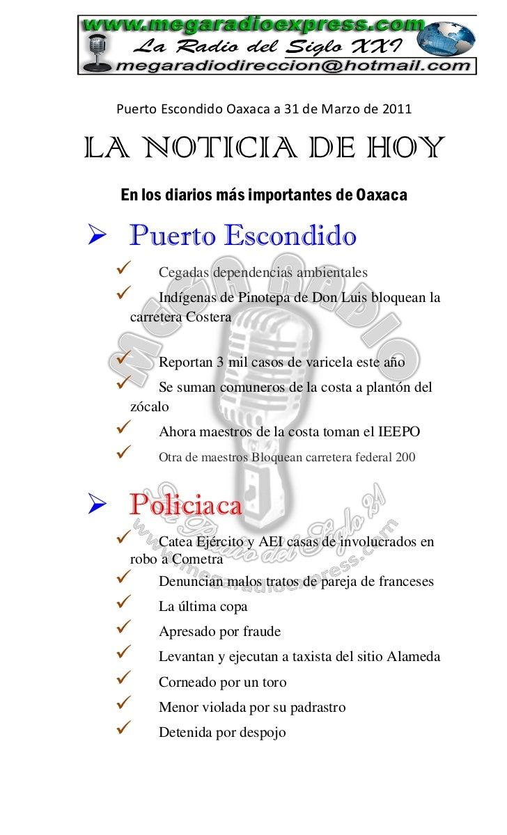 Puerto Escondido Oaxaca a 31 de Marzo de 2011LA NOTICIA DE HOY  En los diarios más importantes de Oaxaca Puerto Escondido...