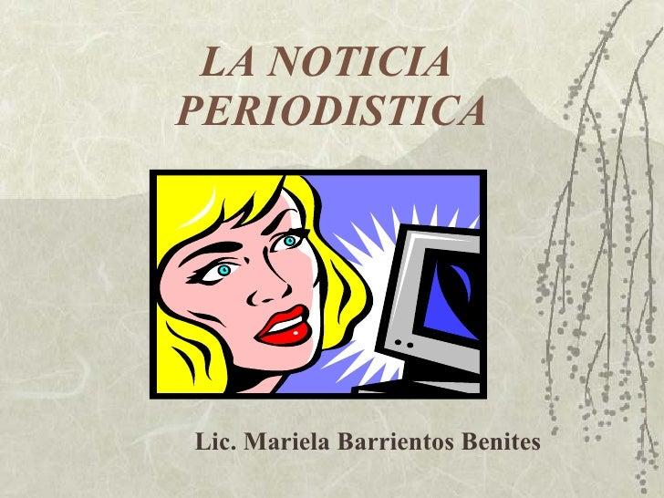 LA NOTICIA  PERIODISTICA Lic. Mariela Barrientos Benites