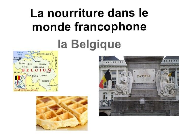 La nourriture dans lemonde francophone    la Belgique
