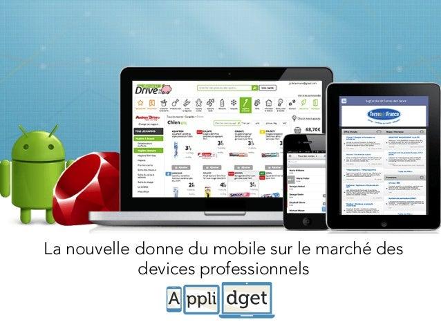 La nouvelle donne du mobile sur le marché des devices professionnels