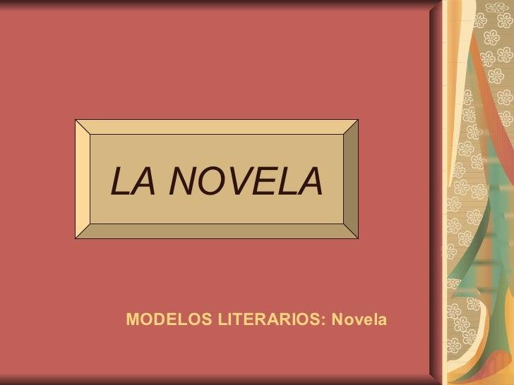 LA NOVELA MODELOS LITERARIOS: Novela