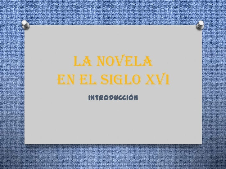 La novela en el siglo XVI<br />Introducción<br />