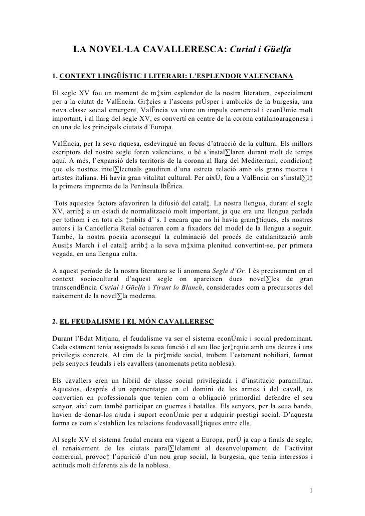 LA NOVEL·LA CAVALLERESCA: Curial i Güelfa  1. CONTEXT LINGÜÍSTIC I LITERARI: L'ESPLENDOR VALENCIANA  El segle XV fou un mo...