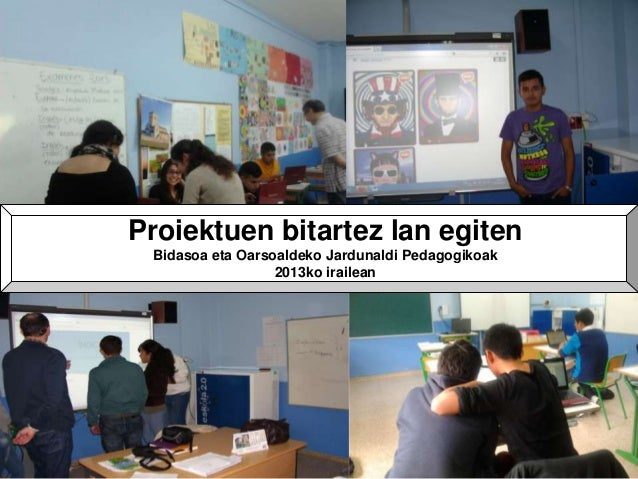 Proiektuen bitartez lan egiten Bidasoa eta Oarsoaldeko Jardunaldi Pedagogikoak 2013ko irailean