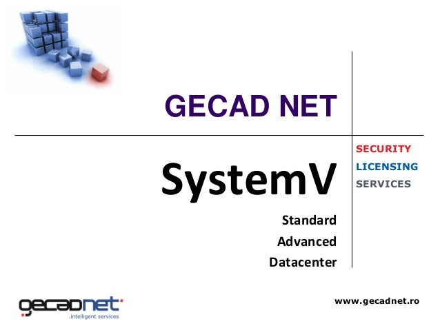 GECAD NET                  SECURITYSystemV                  LICENSING                  SERVICES       Standard      Advanc...