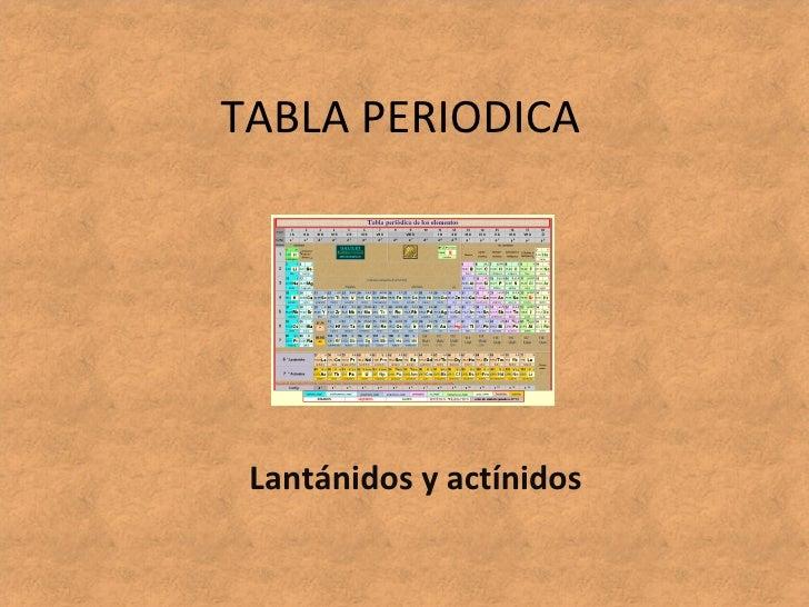 TABLA PERIODICA Lantánidos y actínidos