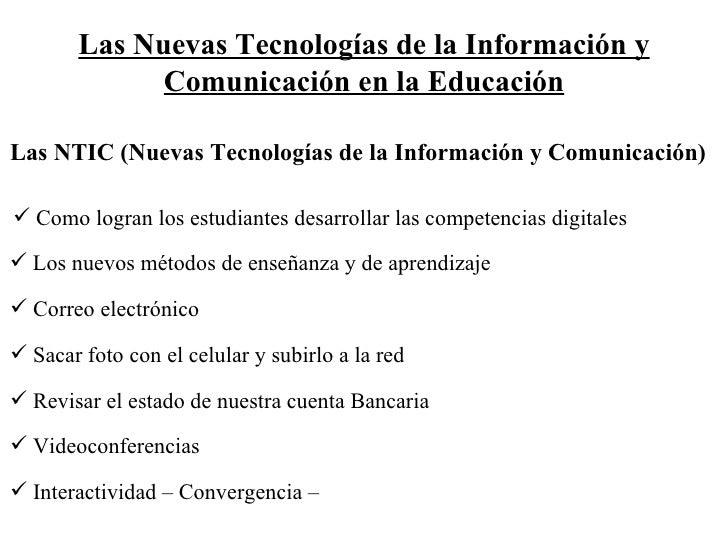 Las Nuevas Tecnologías de la Información y Comunicación en la Educación Las NTIC (Nuevas Tecnologías de la Información y C...