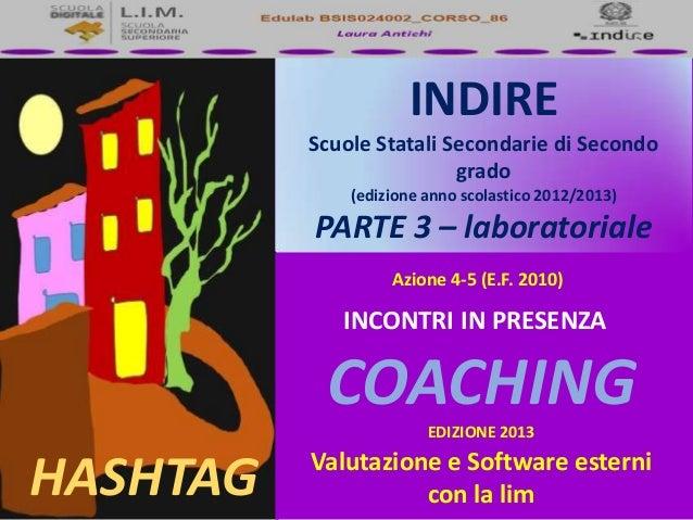 FORMAZIONE LIM INDIRE Scuole Statali Secondarie di Secondo grado (edizione anno scolastico 2012/2013)  PARTE 3 – laborator...
