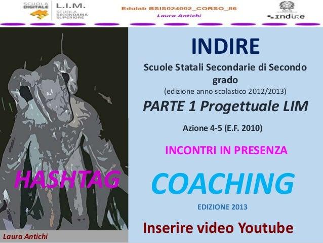 Laura Antichi FORMAZIONE LIM INDIRE Scuole Statali Secondarie di Secondo grado (edizione anno scolastico 2012/2013) PARTE ...