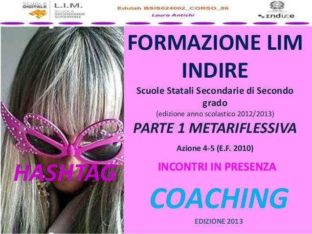 FORMAZIONE LIMINDIREScuole Statali Secondarie di Secondogrado(edizione anno scolastico 2012/2013)PARTE 1 METARIFLESSIVAAzi...
