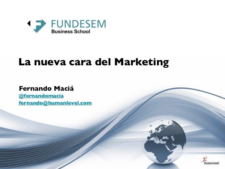 La nueva cara del MarketingFernando Maciá@fernandomaciafernando@humanlevel.com