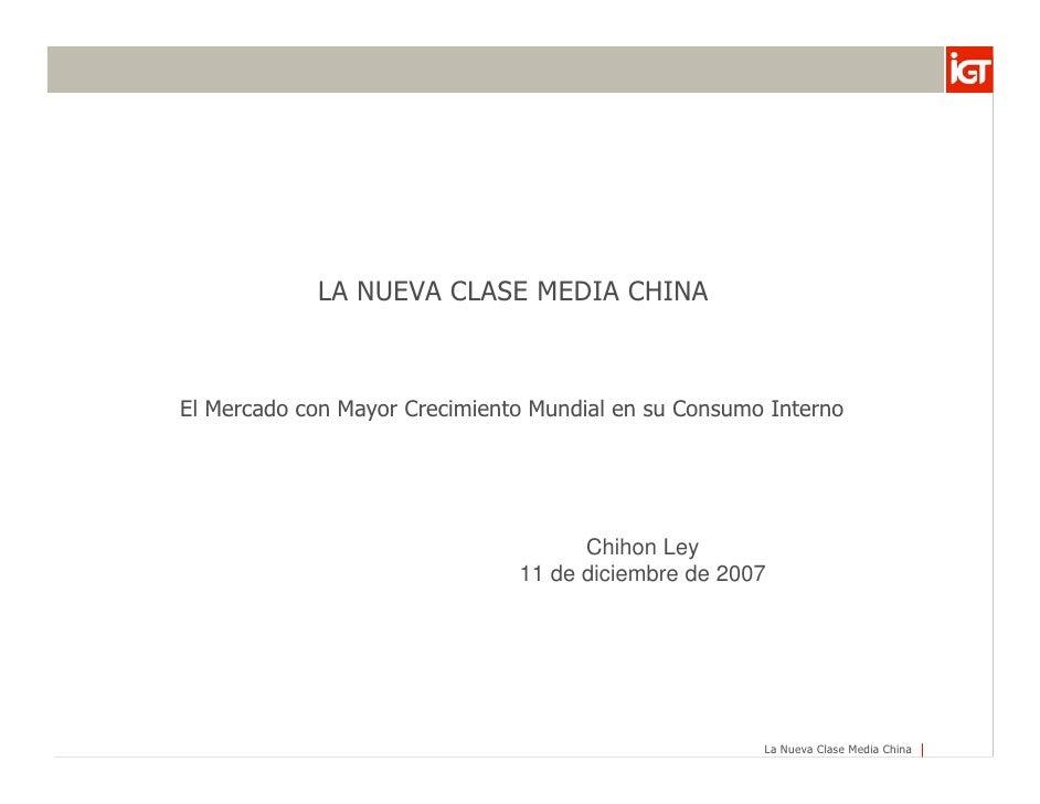 La Nueva Clase Media China-El mercado con mayor crecimiento mundial de su consumo interno