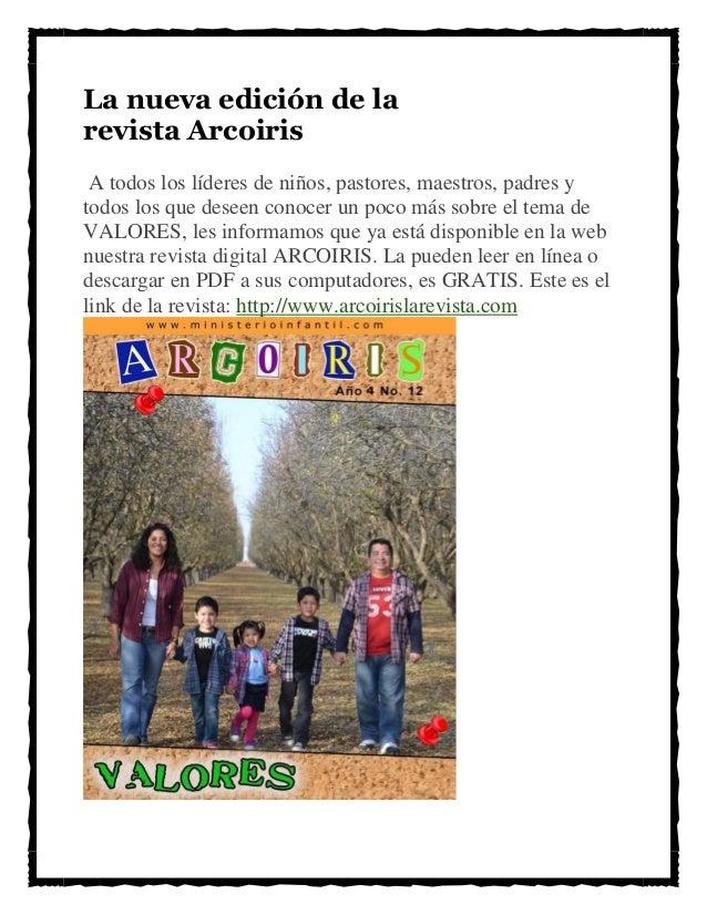 La nueva edición de la revista Arcoiris A todos los líderes de niños, pastores, maestros, padres y todos los que deseen co...