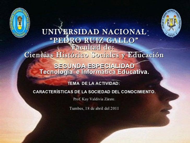 """UNIVERSIDAD NACIONAL """" PEDRO RUIZ GALLO"""" Facultad de:  Ciencias Histórico Sociales y Educación SEGUNDA ESPECIALIDAD Tecnol..."""