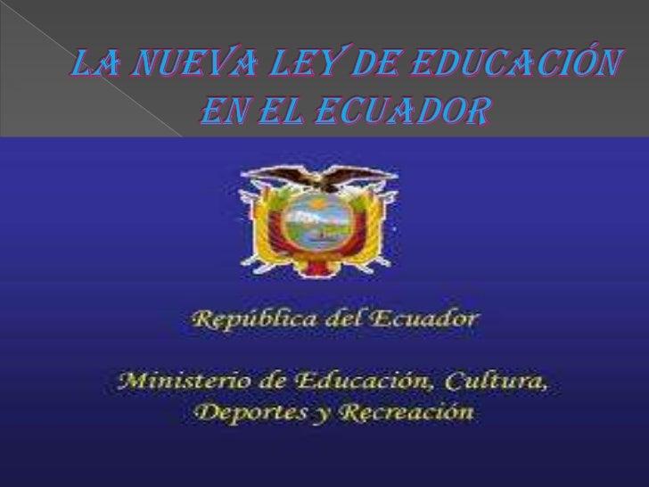 LA NUEVA LEY DE EDUCACIÓN EN EL ECUADOR<br />