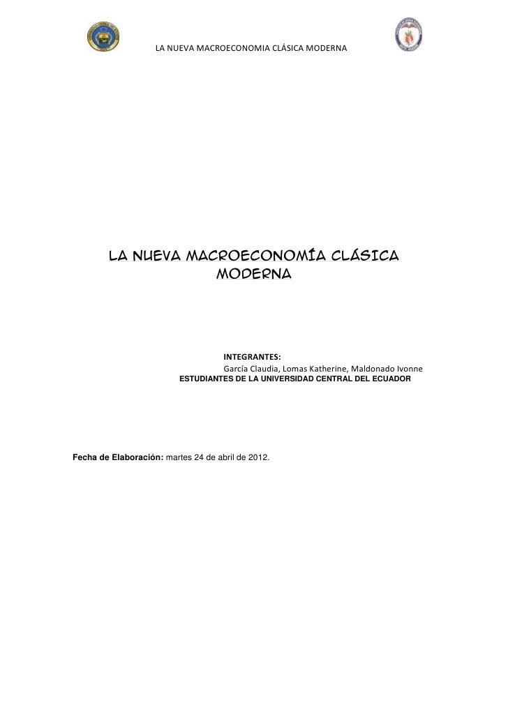 LA NUEVA MACROECONOMIA CLÁSICA MODERNA         LA NUEVA MACROECONOMÍA CLÁSICA                     MODERNA                 ...