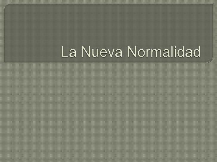 La Nueva Normalidad<br />