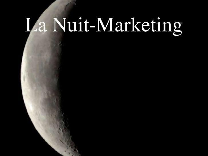 La Nuit-Marketing<br />