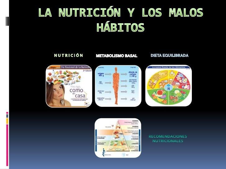 LA NUTRICIÓN Y LOS MALOS HÁBITOS<br />