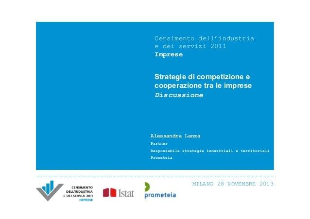 Censimento dell'industria e dei servizi 2011 Imprese  Strategie di competizione e cooperazione tra le imprese Discussione ...