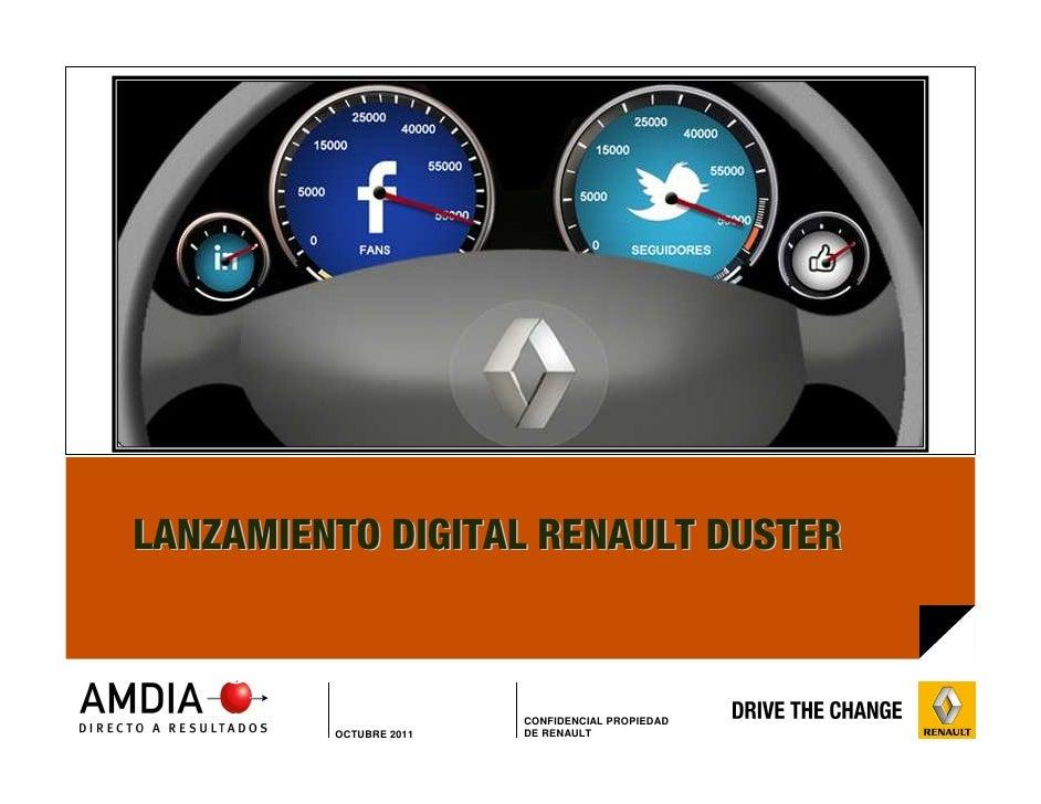 LANZAMIENTO DIGITAL RENAULT DUSTER                                     CONFIDENCIAL PROPIEDADDIRECCION COMERCIAL          ...