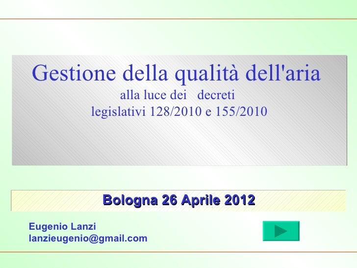 Gestione della qualità dellaria                 alla luce dei decreti           legislativi 128/2010 e 155/2010           ...
