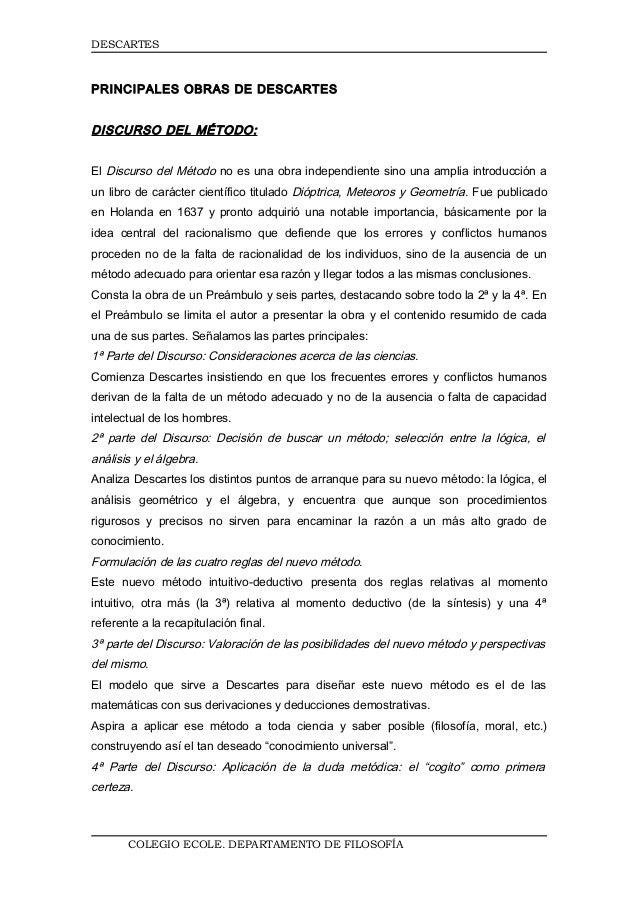DESCARTESPRINCIPALES OBRAS DE DESCARTESDISCURSO DEL MÉTODO:El Discurso del Método no es una obra independiente sino una am...