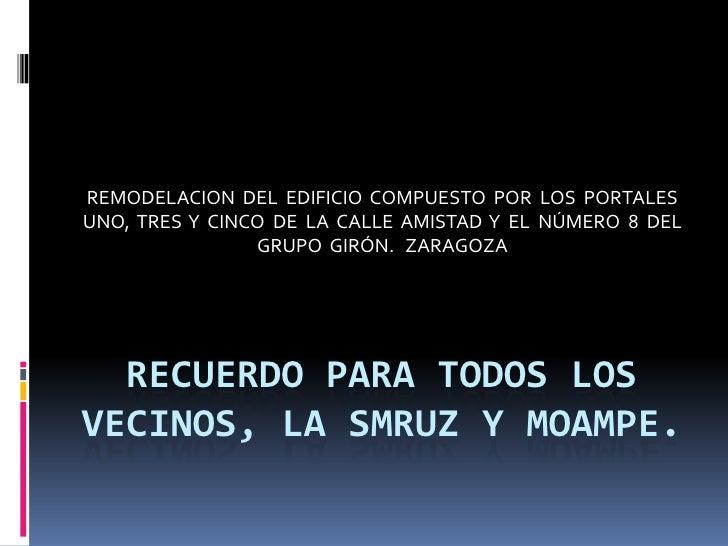 REMODELACION DEL EDIFICIO COMPUESTO POR LOS PORTALESUNO, TRES Y CINCO DE LA CALLE AMISTAD Y EL NÚMERO 8 DEL               ...