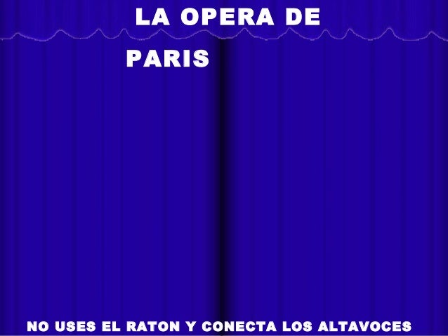 La copa de la vida LA OPERA DE PARIS NO USES EL RATON Y CONECTA LOS ALTAVOCES