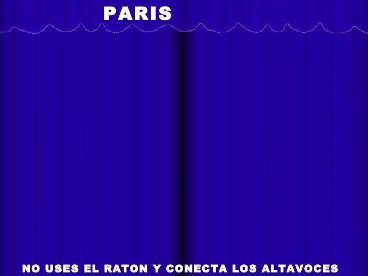 PARIS              L acopade lavidaNO USES EL RATON Y CONECTA LOS ALTAVOCES