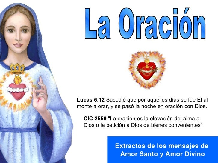 Lucas 6,12 Sucedió que por aquellos días se fue Él al monte a orar, y se pasó la noche en oración con Dios.    CIC 2559 qu...
