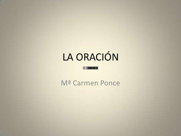 LA ORACIÓNMª Carmen Ponce
