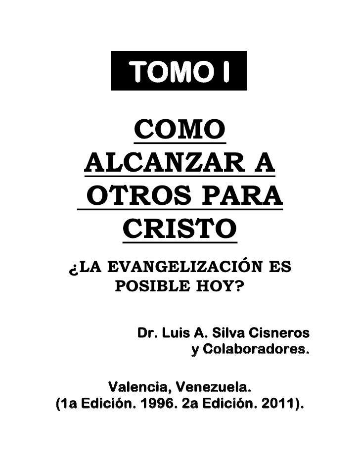 LIBRO: COMO ALCANZAR A OTROS PARA CRISTO. TOMO I (CAP. 1). LA ORACION: LA CLAVE DE LA EVANGELIZACION