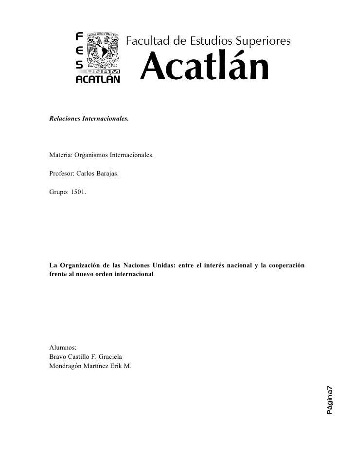 Relaciones Internacionales.     Materia: Organismos Internacionales.  Profesor: Carlos Barajas.  Grupo: 1501.     La Organ...