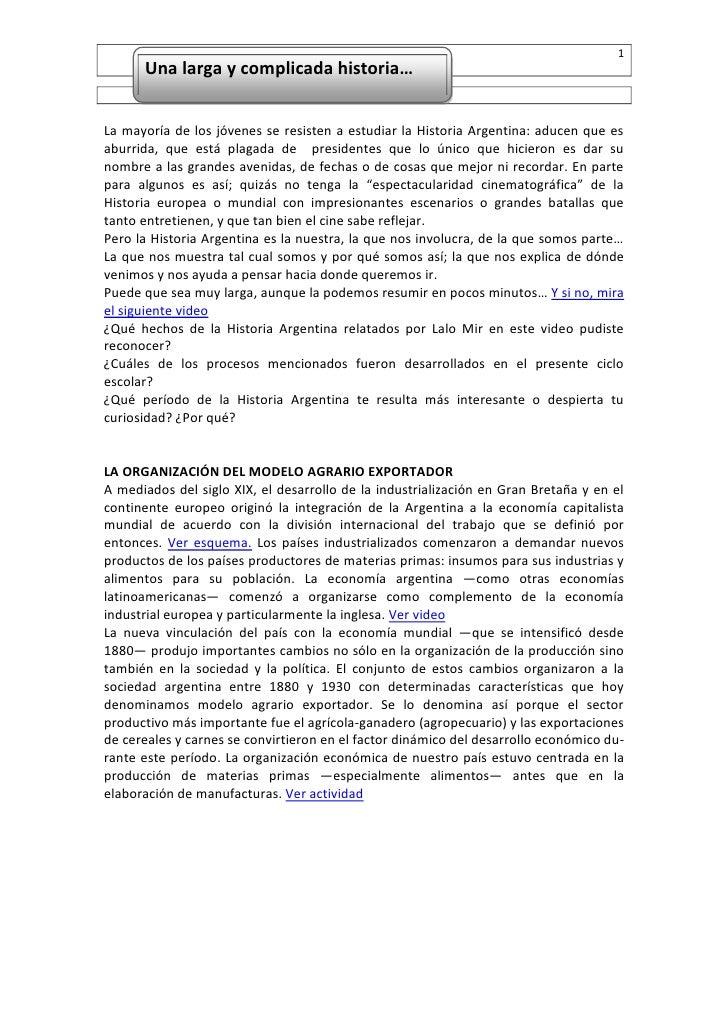 1      Una larga y complicada historia…La mayoría de los jóvenes se resisten a estudiar la Historia Argentina: aducen que ...