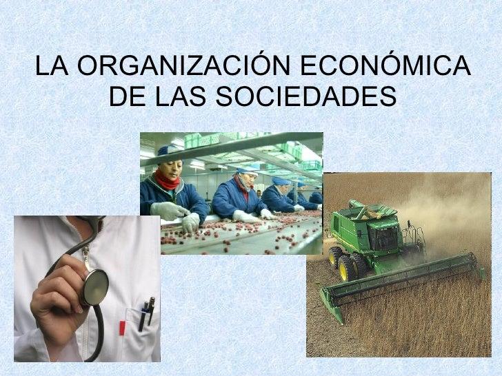 La organización económica de las sociedades