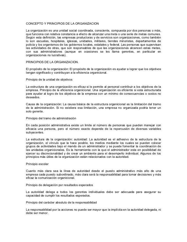CONCEPTO Y PRINCIPIOS DE LA ORGANIZACIONLa organización es una unidad social coordinada, consciente, compuesta por dos per...