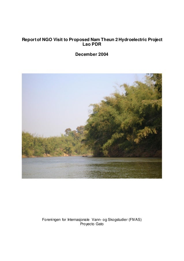 Report of NGO Visit to Proposed Nam Theun 2 Hydroelectric Project.