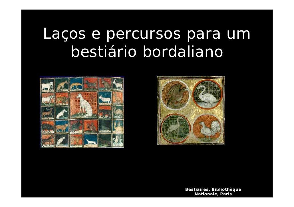 Laços e percursos para um    bestiário bordaliano                      Bestiaires, Bibliothèque                      Natio...