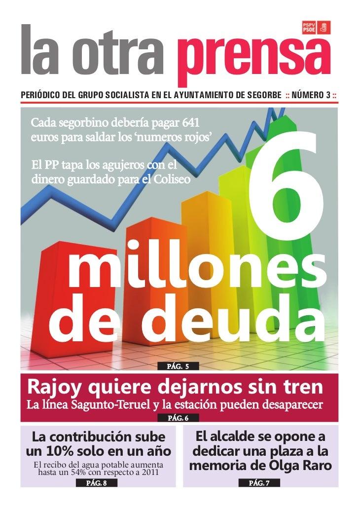 prensaPERIÓDICO DEL GRUPO SOCIALISTA EN EL AYUNTAMIENTO DE SEGORBE :: NÚMERO 3 ::                6  Cada segorbino debería...