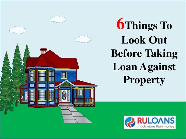 How to take a loan out against your house 28 images for What type of loan do i need to buy land