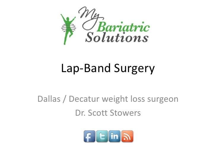 Lap-Band Surgery<br />Dallas / Decatur weight loss surgeon<br />Dr. Scott Stowers<br />