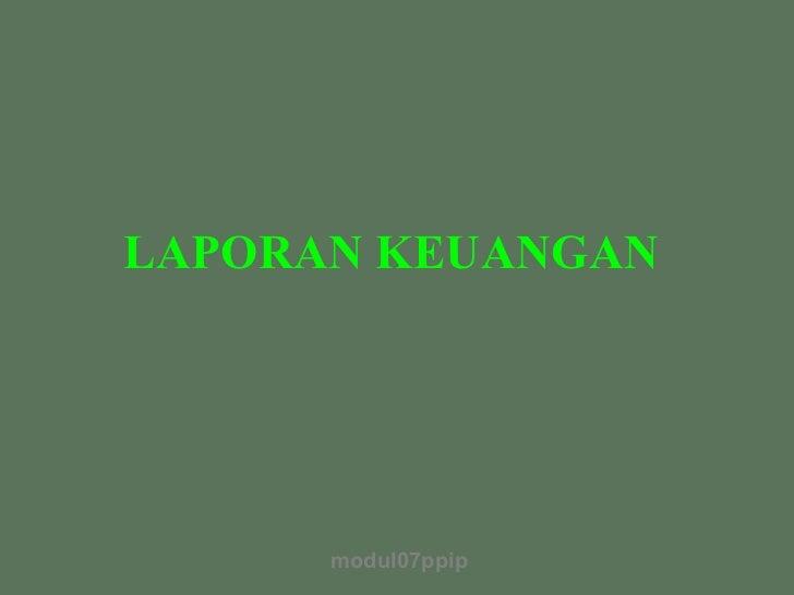 LAPORAN KEUANGAN      modul07ppip
