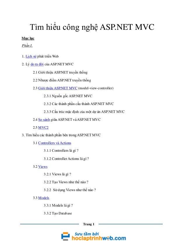 Tìm hiểu công nghệ ASP.NET MVC Mục lục Phần I. 1. Lịch sử phát triển Web 2. Lý do ra đời của ASP.NET MVC 2.1 Giới thiệu AS...