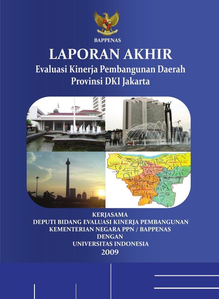 Laporan  EVALUASI KINERJA PEMBANGUNAN DAERAH PROVINSI DKI JAKARTA TAHUN 2009                Universitas Indonesia  ...