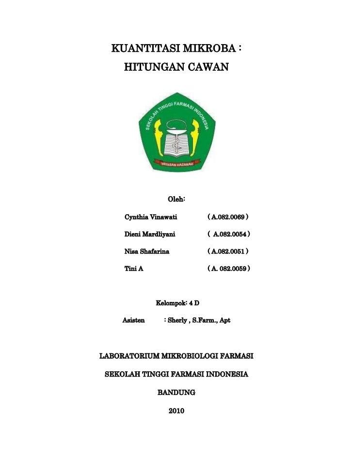 KUANTITASI MIKROBA :<br />HITUNGAN CAWAN<br />2134870292735<br />Oleh:<br />Cynthia Vinawati ( A.082.0069 )<br />Dieni Mar...