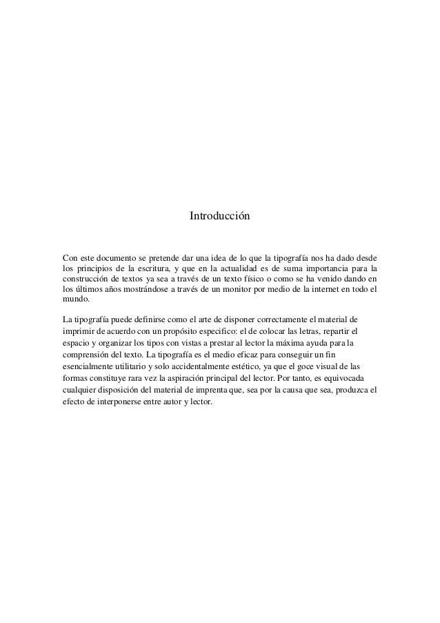 IntroducciónCon este documento se pretende dar una idea de lo que la tipografía nos ha dado desdelos principios de la escr...