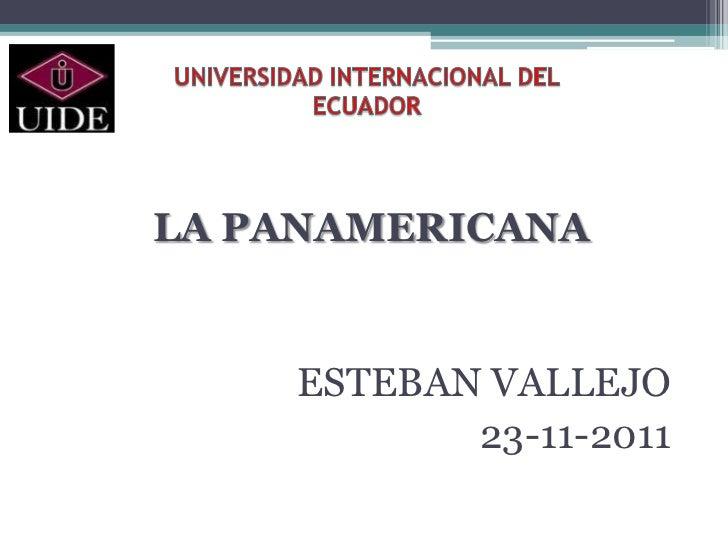 LA PANAMERICANA    ESTEBAN VALLEJO           23-11-2011