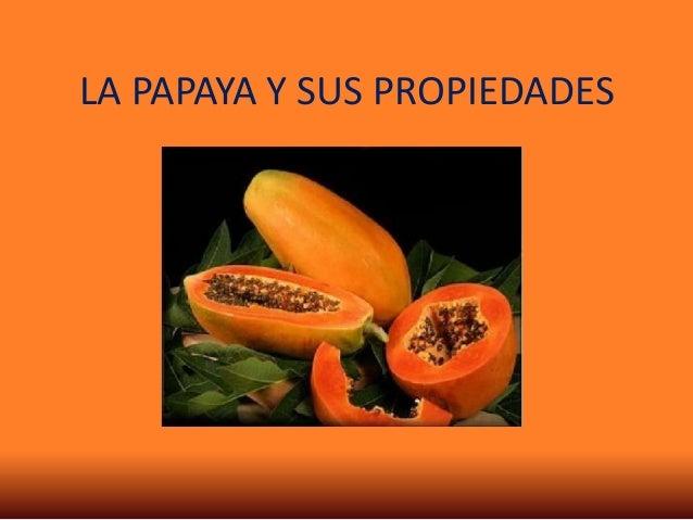 La papaya y sus propiedades