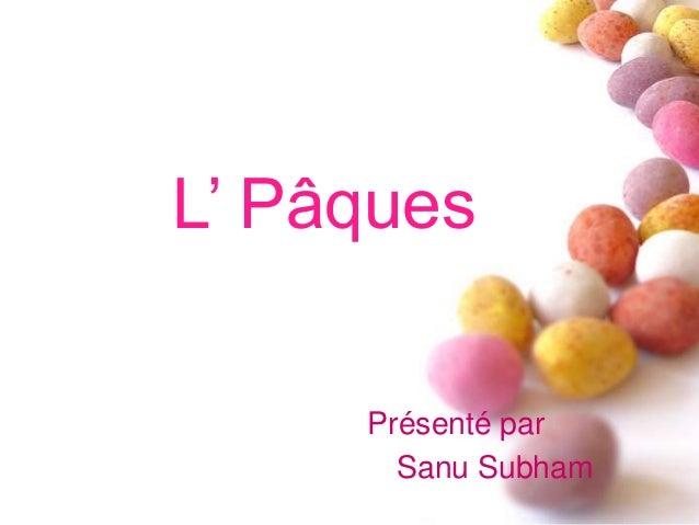 L' Pâques Présenté par Sanu Subham
